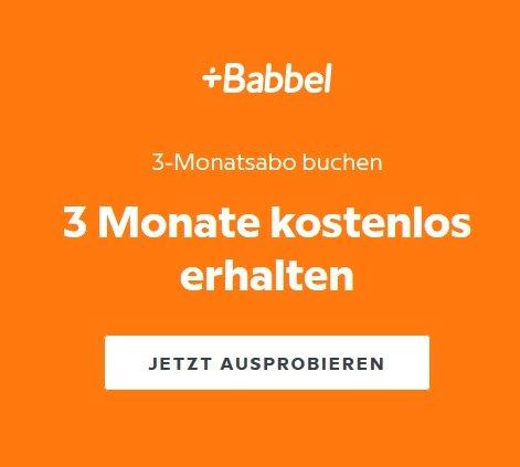 6 Monate Babbel zum Preis von 3 Monaten (29,97€) - Kündigung notwendig!