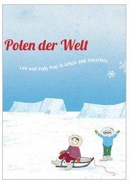 """Kinderbuch """"An den Polen der Welt"""" kostenlos vom Umwelt Bundesamt"""