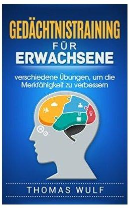 Gedächtnistraining für Erwachsene: verschiedene Übungen (Kindle eBook) kostenlos