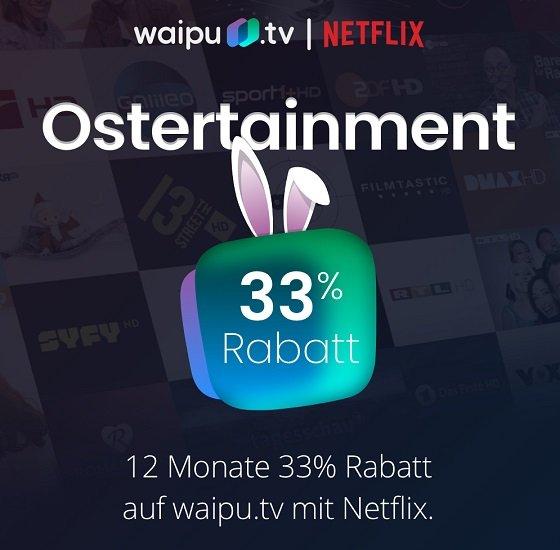 Waipu.tv Ostertainment-Aktion: Perfect Plus mit Netflix Standard für 16,41€ pro Monat (statt 23€)