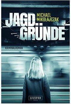 Jagdgründe: Kriminalroman (Kindle Edition) kostenlos lesen