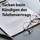 Ratgeber: Tücken beim Kündigen des Telefonvertrags