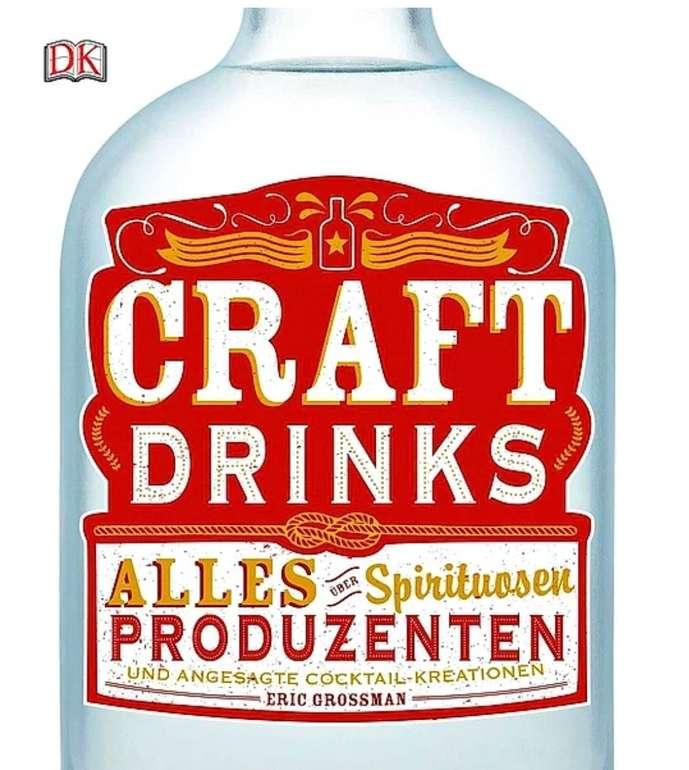Craft Drinks Buch: Alles über Spirituosen Produzenten und angesagte Cocktail-Kreationen für 1,50€