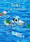 """Kostenloses Kinderbuch """"PIWI und die Plastiksuppe"""" vom Umweltbundesamt"""