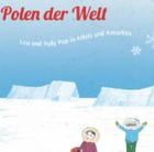 """Kostenloses Kinderbuch """"An den Polen der Welt"""" vom Umwelt Bundesamt"""
